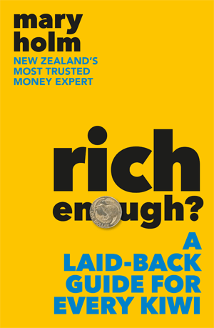 Rich Enough? A Laid-Back Guide for Every Kiwi by Mary Holm
